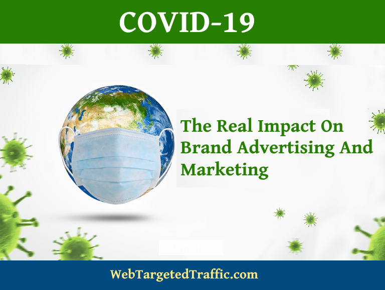 COVID-19: The Real Impact on Brand Advertising and Marketing