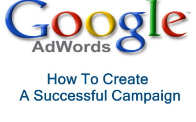 How To Create a Successful Google AdWords Campaign